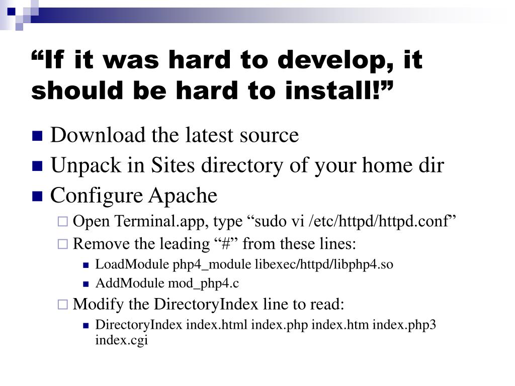 """""""If it was hard to develop, it should be hard to install!"""""""