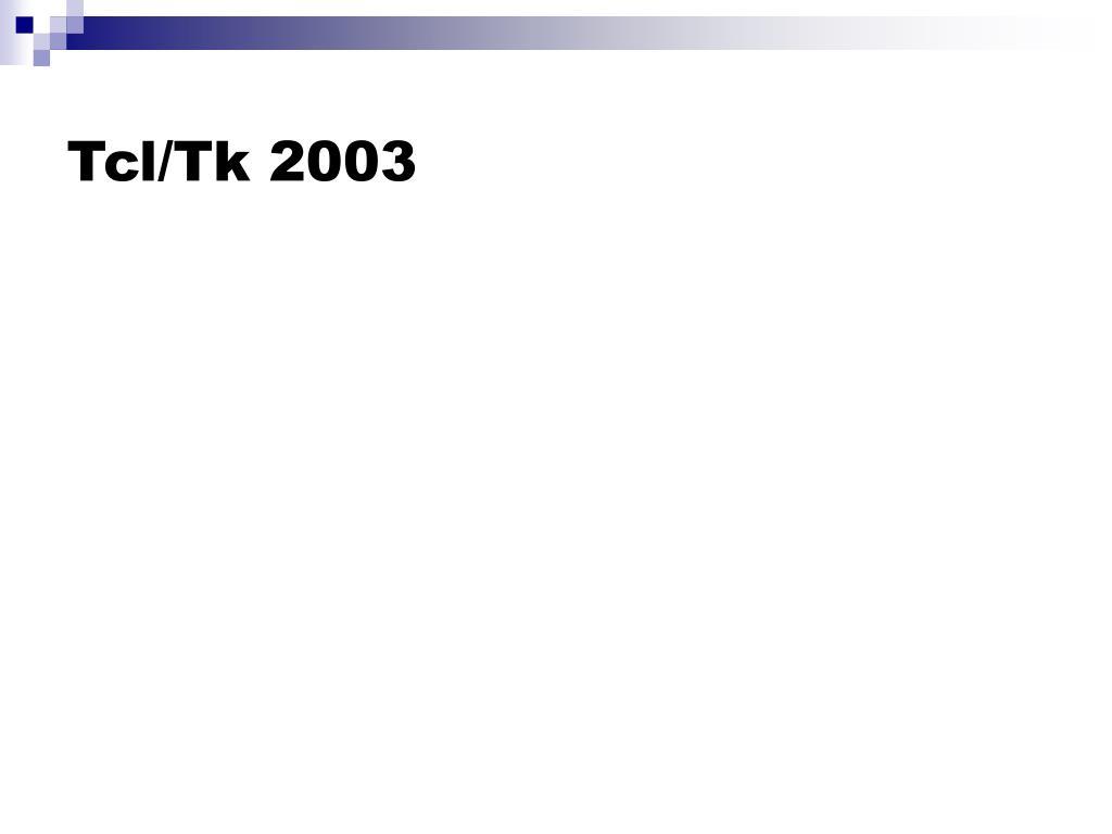 Tcl/Tk 2003