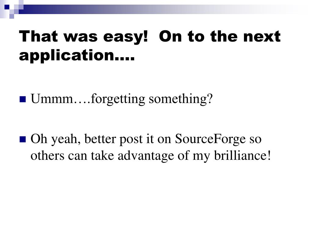 That was easy!  On to the next application….