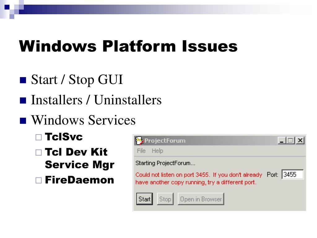 Windows Platform Issues