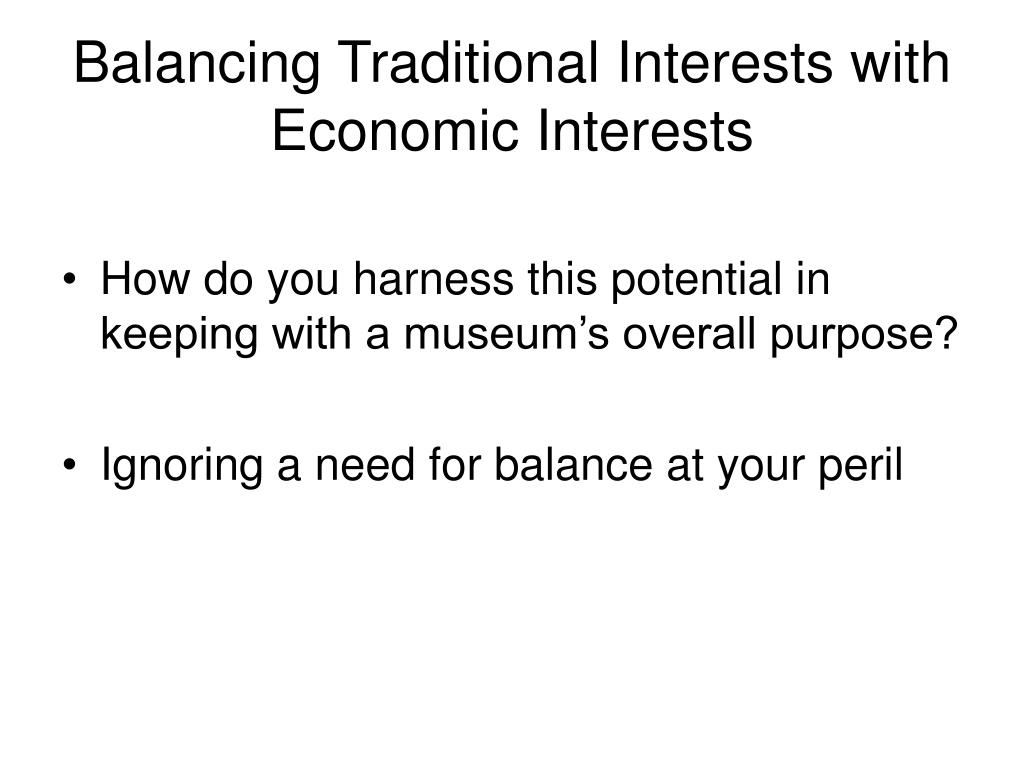 Balancing Traditional Interests with Economic Interests