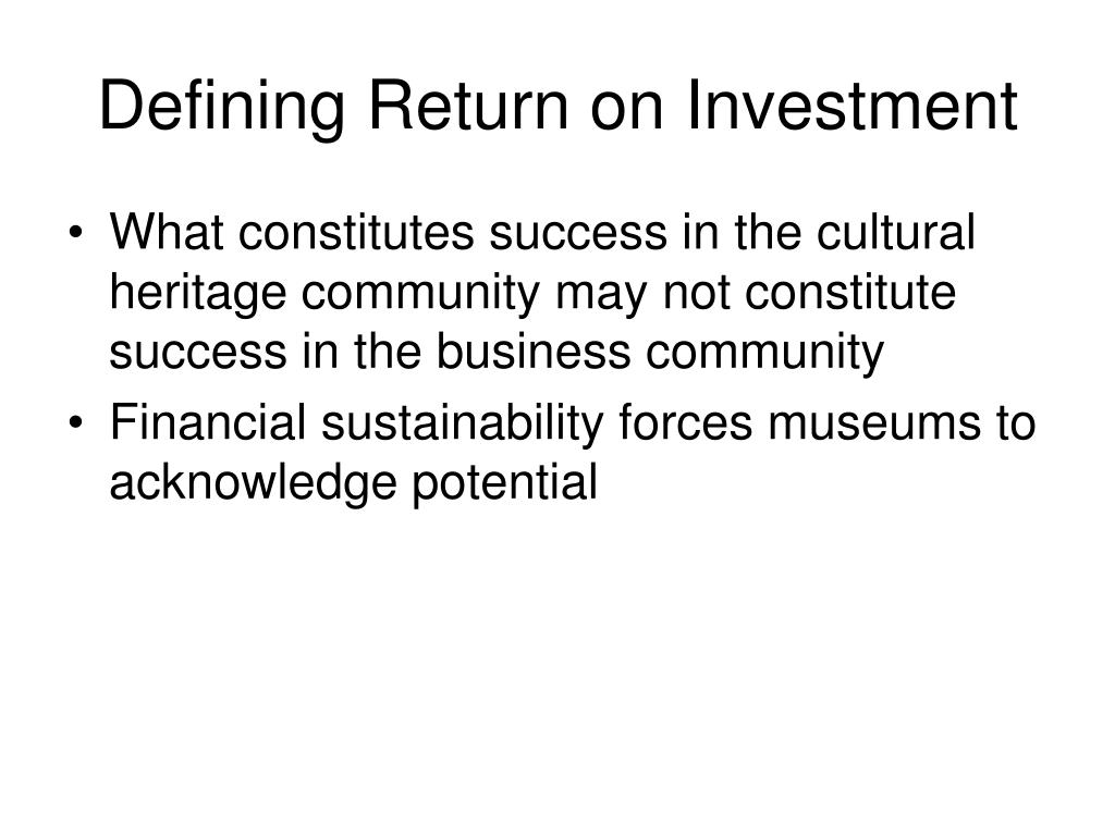 Defining Return on Investment