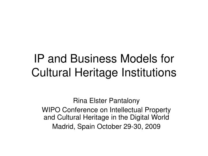 Ip and business models for cultural heritage institutions