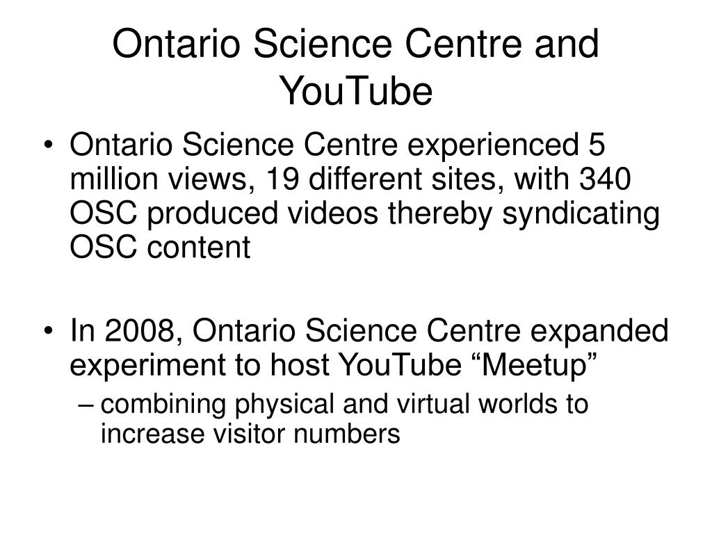 Ontario Science Centre and YouTube