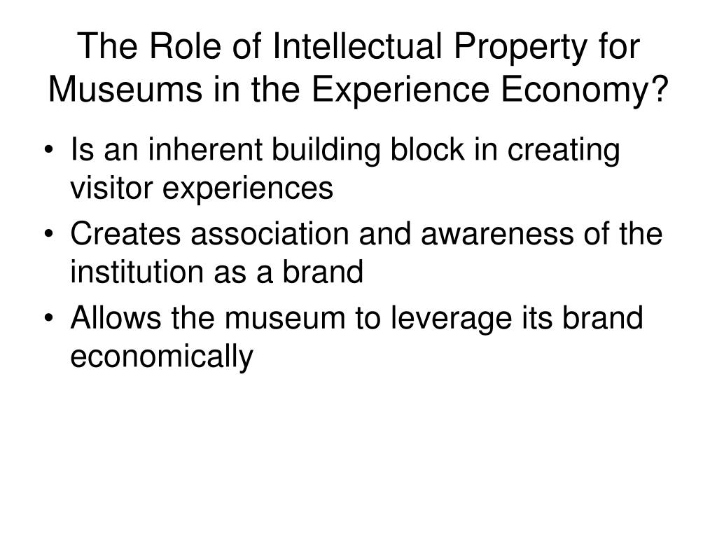 The Role of Intellectual Property for Museums in the Experience Economy?