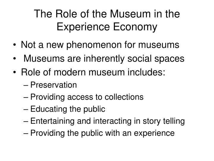 The role of the museum in the experience economy