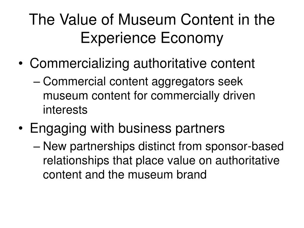 The Value of Museum Content in the Experience Economy