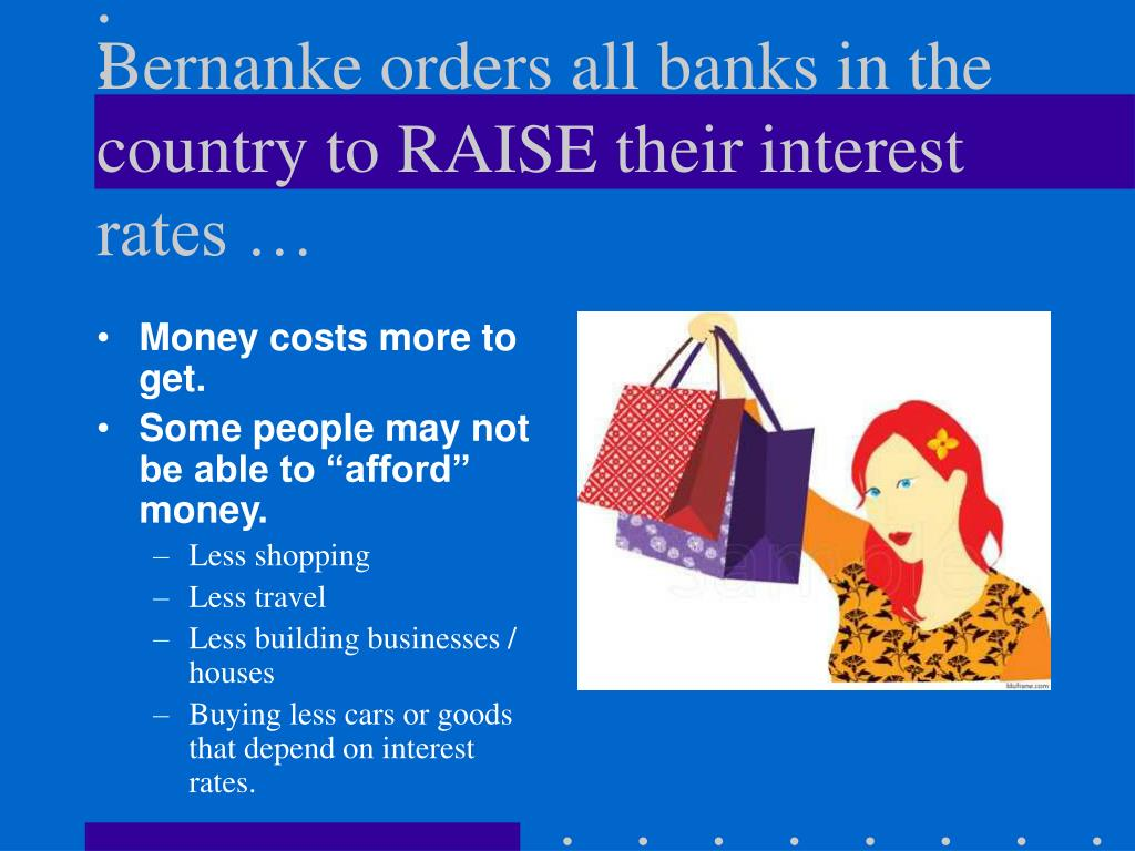 Bernanke orders all banks in the country to RAISE their interest rates …