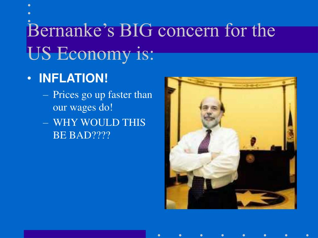 Bernanke's BIG concern for the US Economy is: