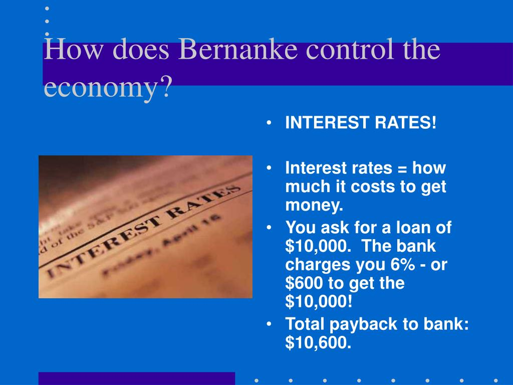 How does Bernanke control the economy?