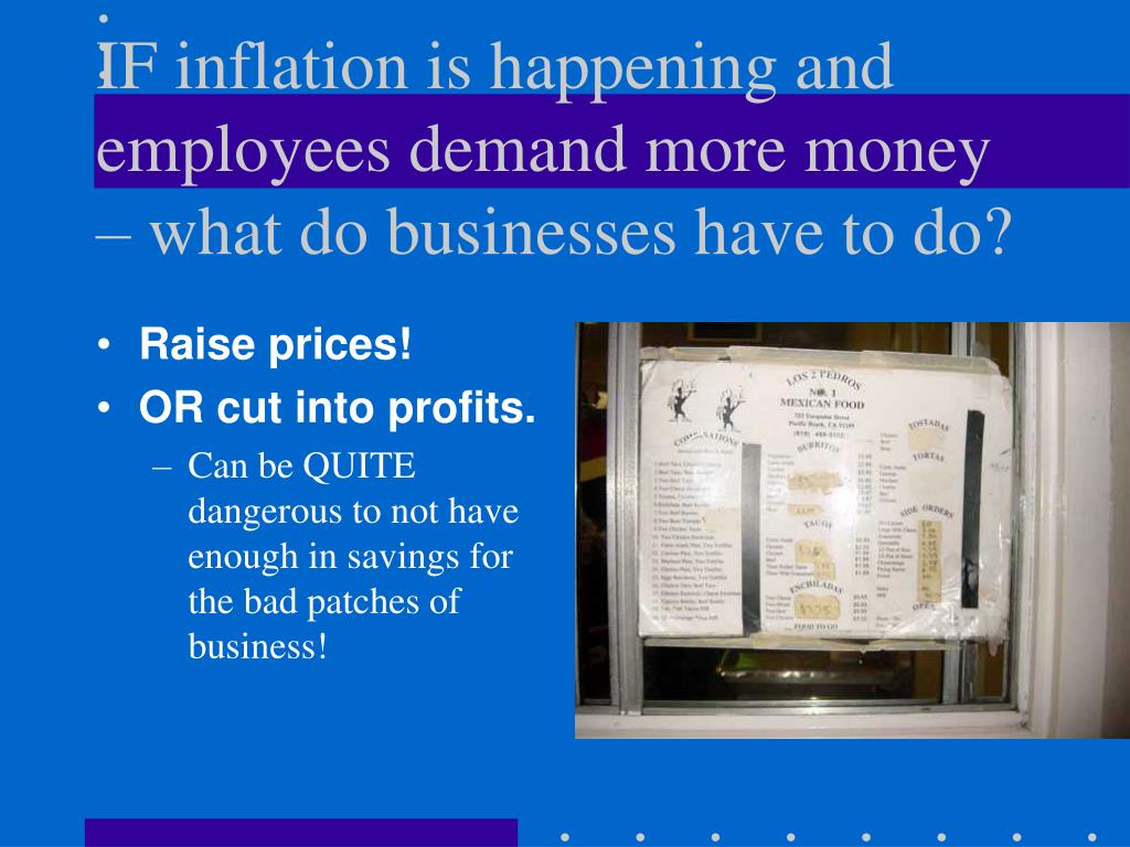 IF inflation is happening and employees demand more money – what do businesses have to do?