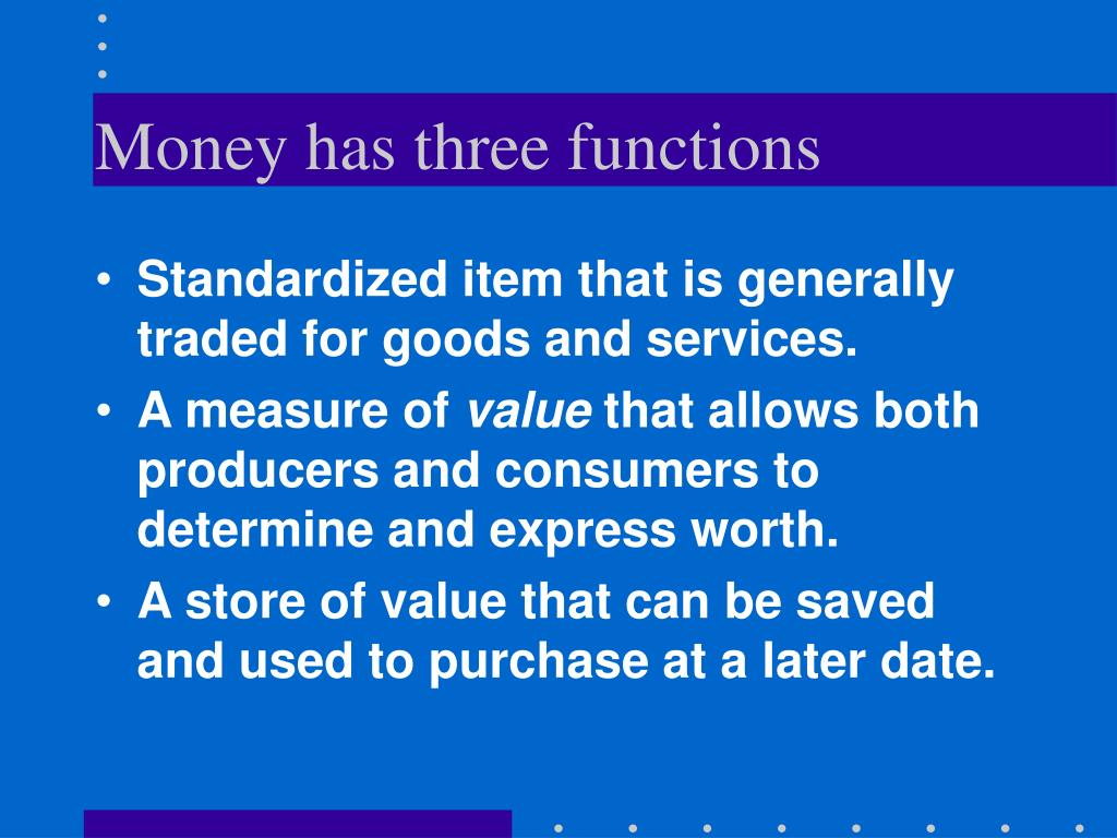 Money has three functions