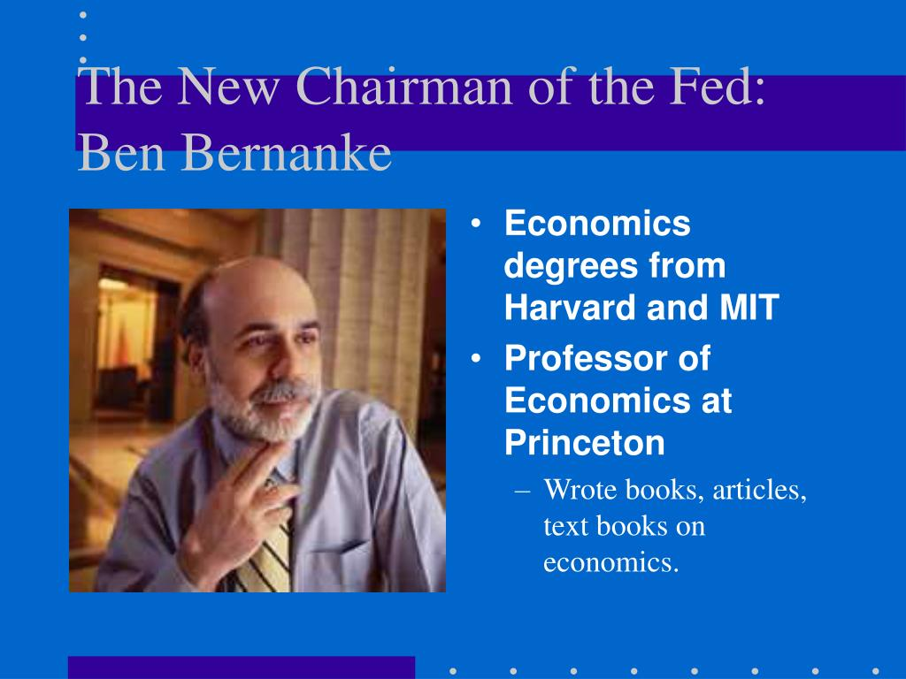 The New Chairman of the Fed: Ben Bernanke