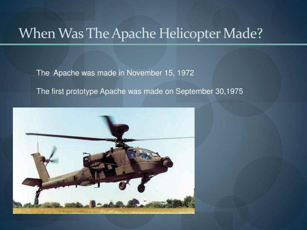 When Was The Apache Helicopter Made?