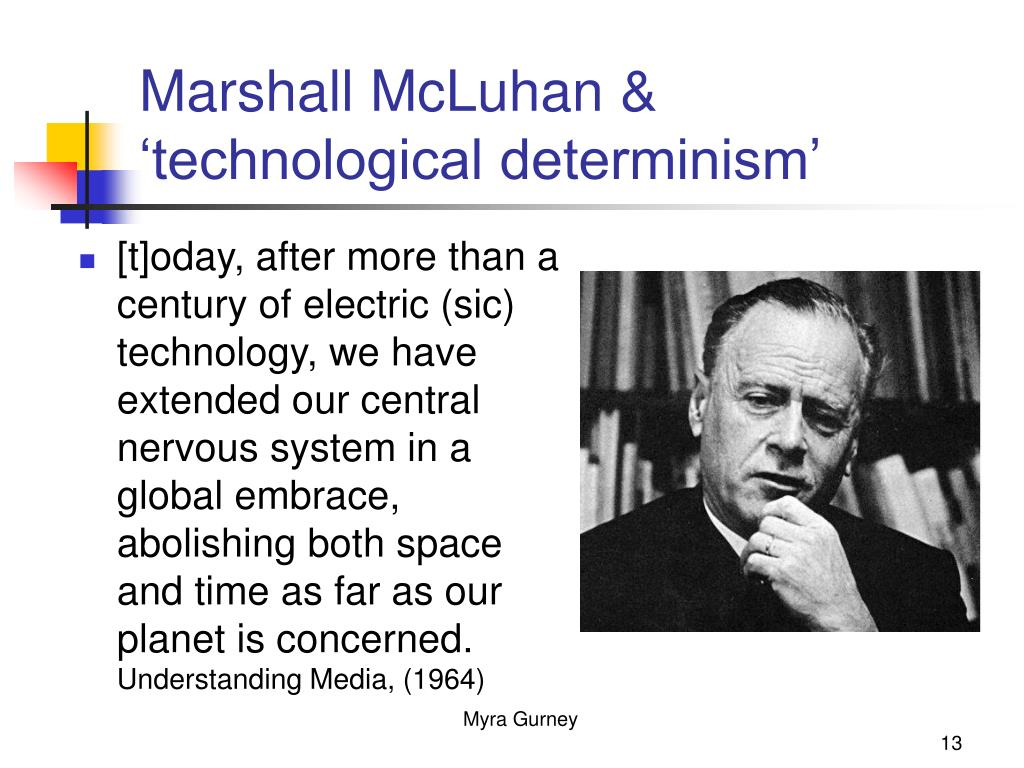 Marshall McLuhan & 'technological determinism'