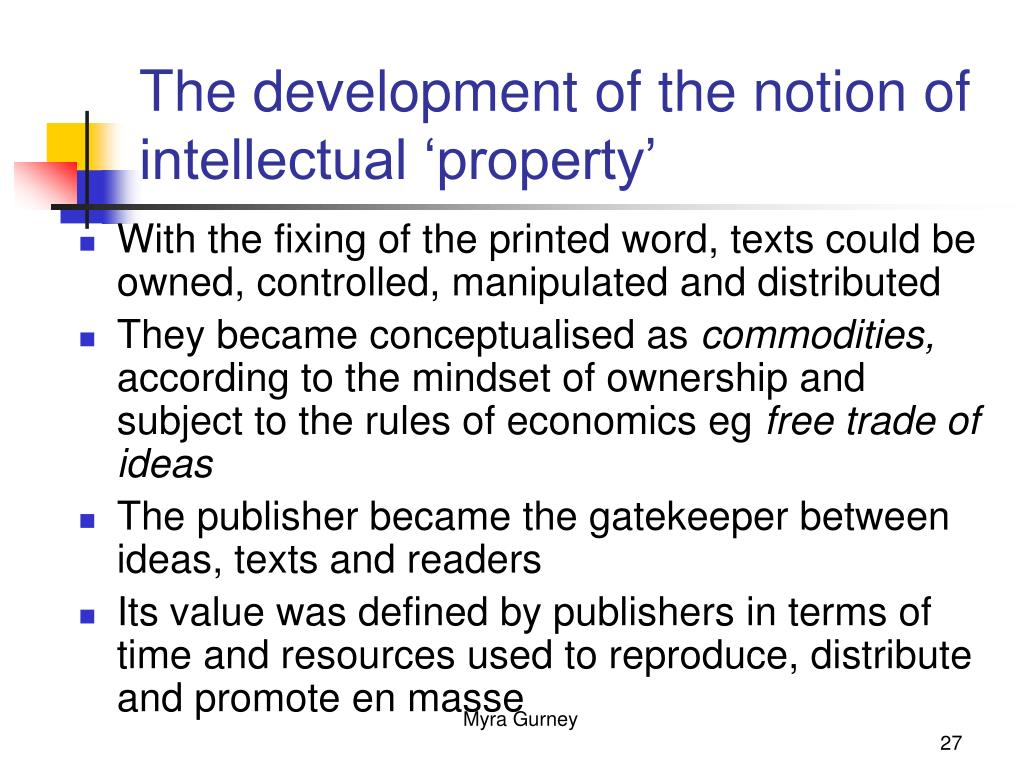 The development of the notion of intellectual 'property'