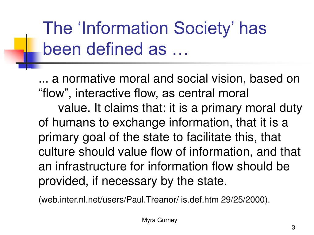 The 'Information Society' has been defined as …