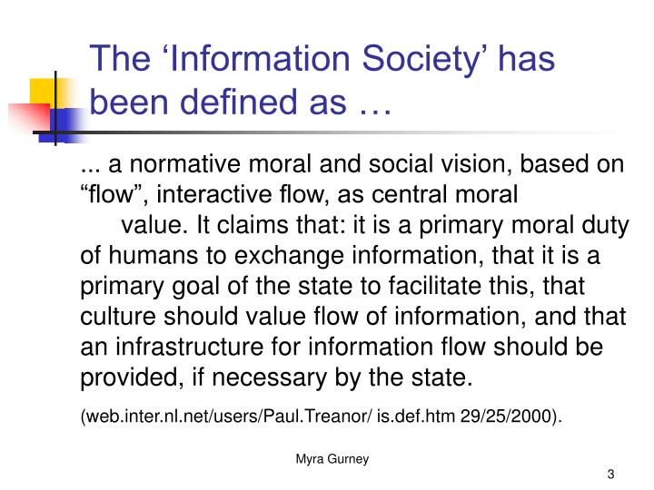 The information society has been defined as