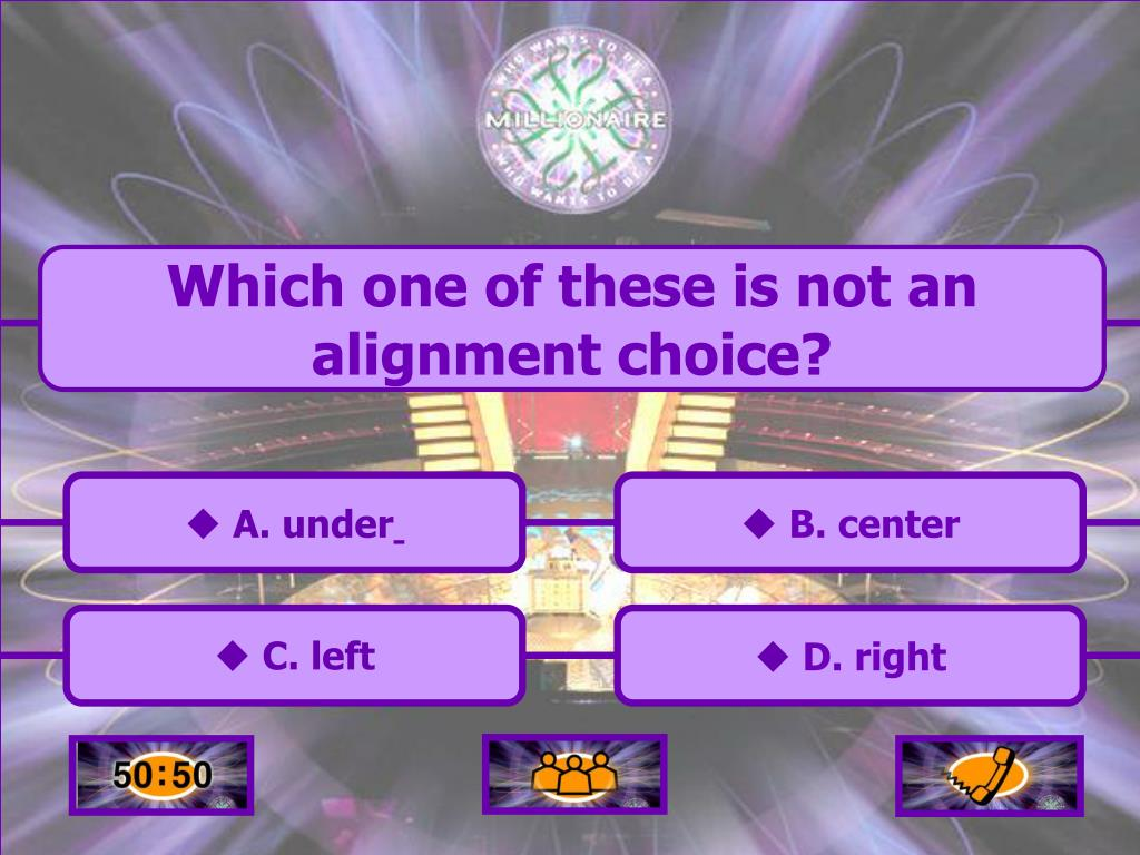 Which one of these is not an alignment choice?