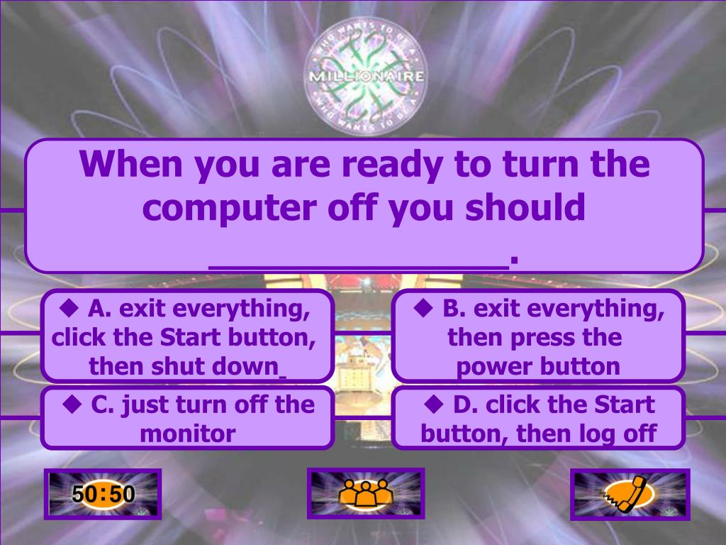 When you are ready to turn the computer off you should _____________.