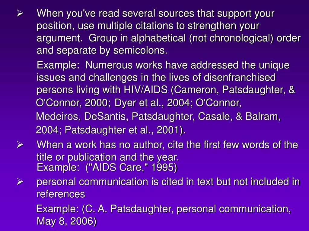 When you've read several sources that support your position, use multiple citations to strengthen your argument.  Group in alphabetical (not chronological) order and separate by semicolons.