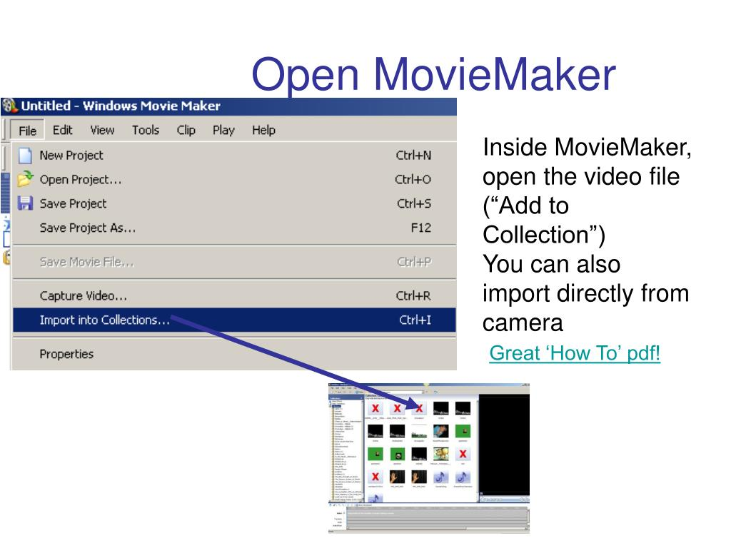 "Inside MovieMaker, open the video file (""Add to Collection"")"