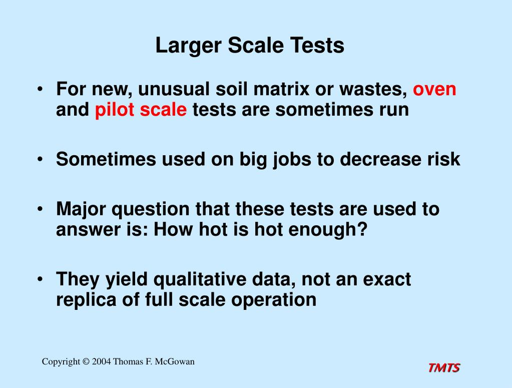 Larger Scale Tests
