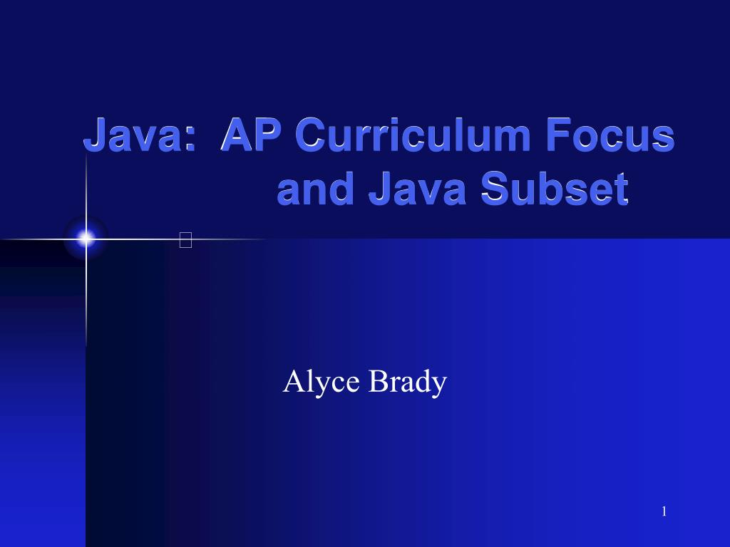 Java:  AP Curriculum Focus