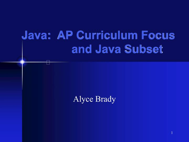 Java ap curriculum focus and java subset