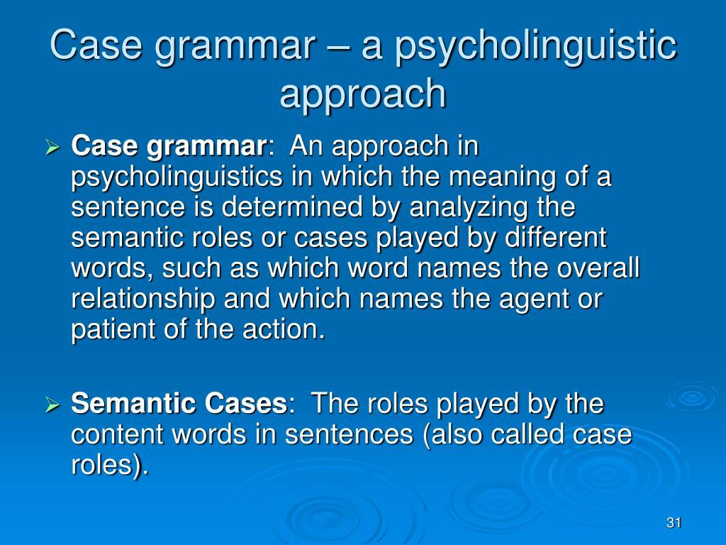 Case grammar – a psycholinguistic approach