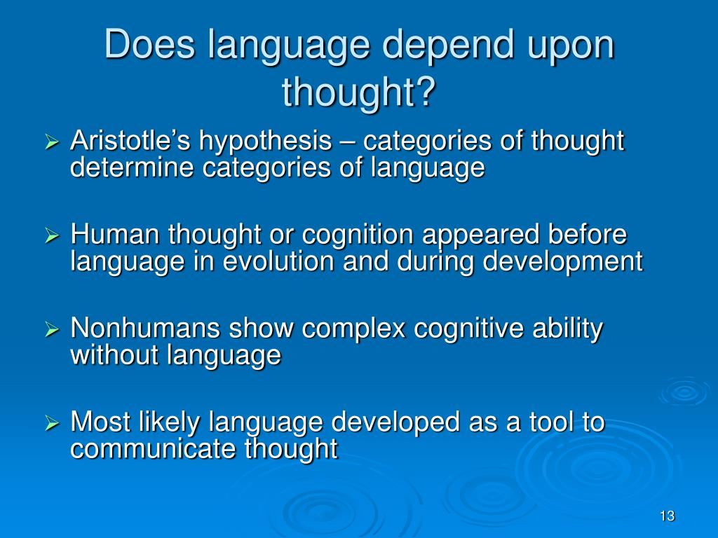 Does language depend upon thought?