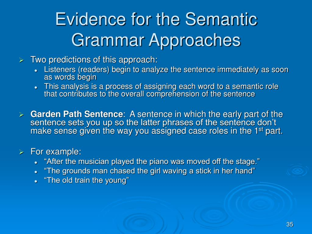 Evidence for the Semantic Grammar Approaches