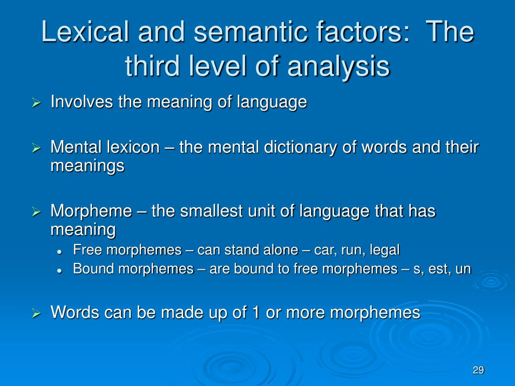 Lexical and semantic factors:  The third level of analysis