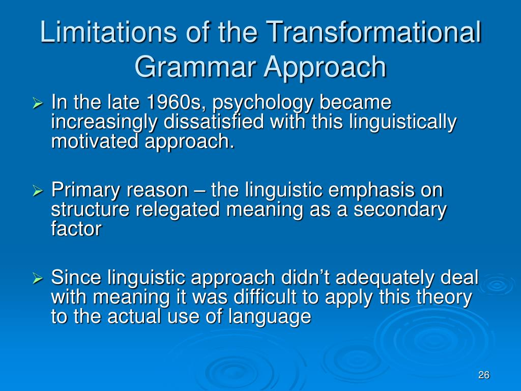 Limitations of the Transformational Grammar Approach