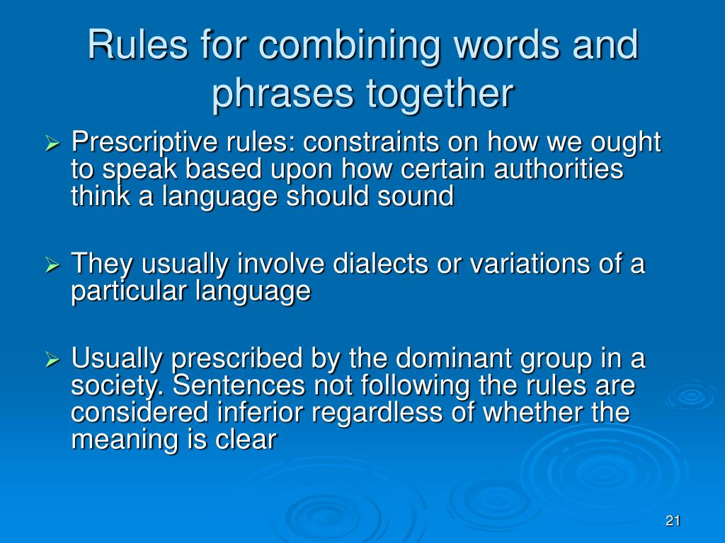 Rules for combining words and phrases together