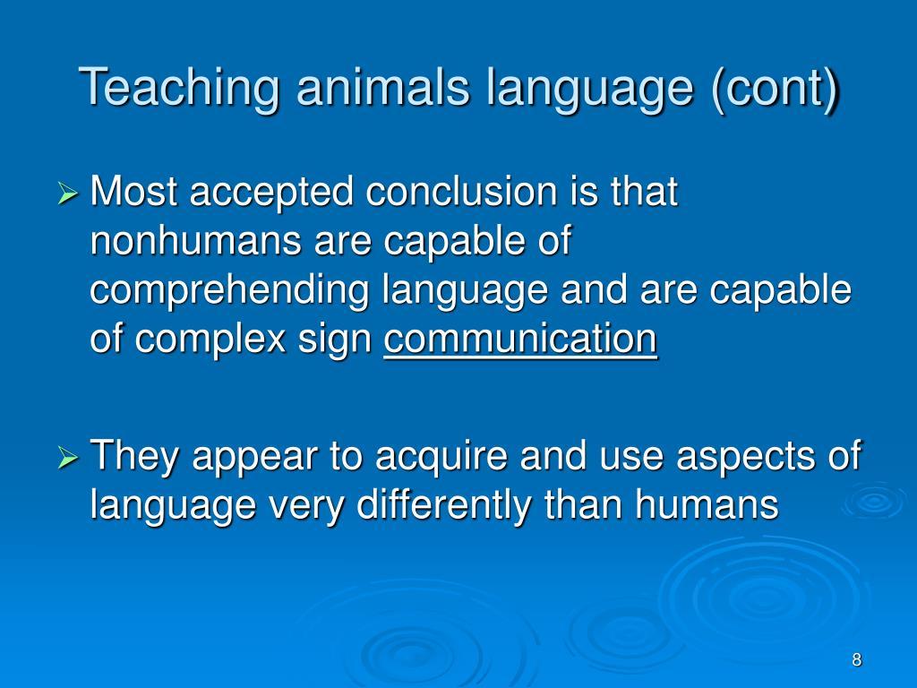 Teaching animals language (cont)