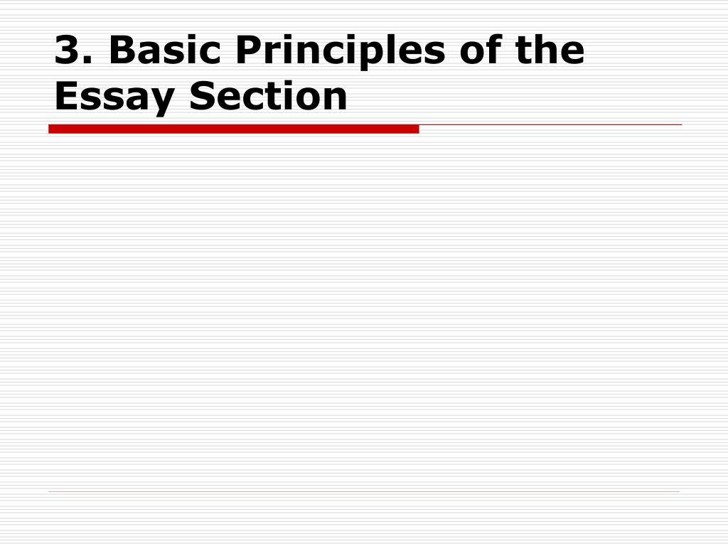 3. Basic Principles of the Essay Section