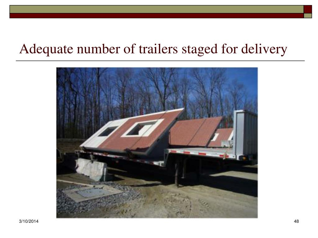 Adequate number of trailers staged for delivery