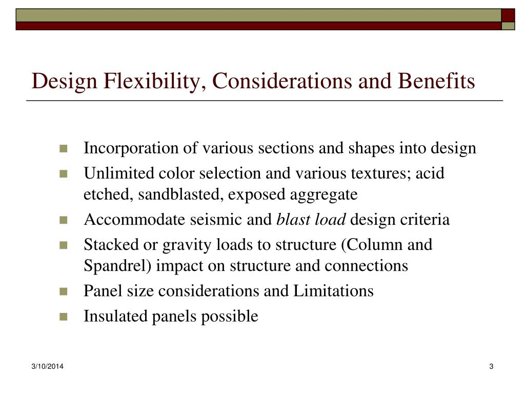 Design Flexibility, Considerations and Benefits