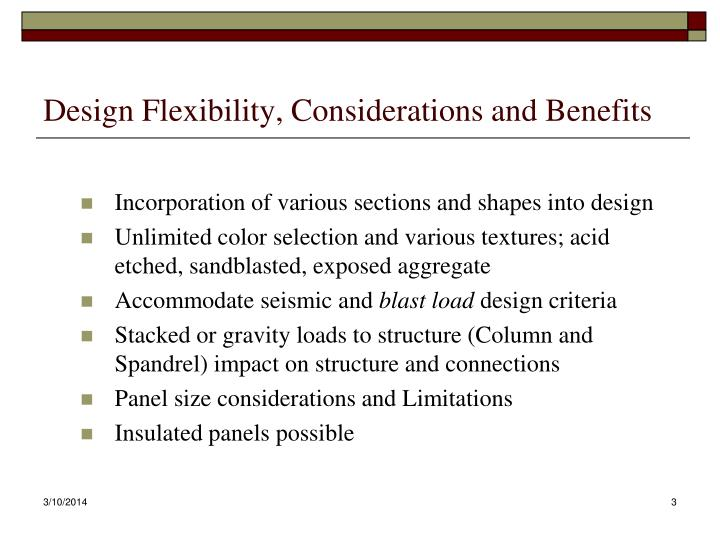 Design flexibility considerations and benefits