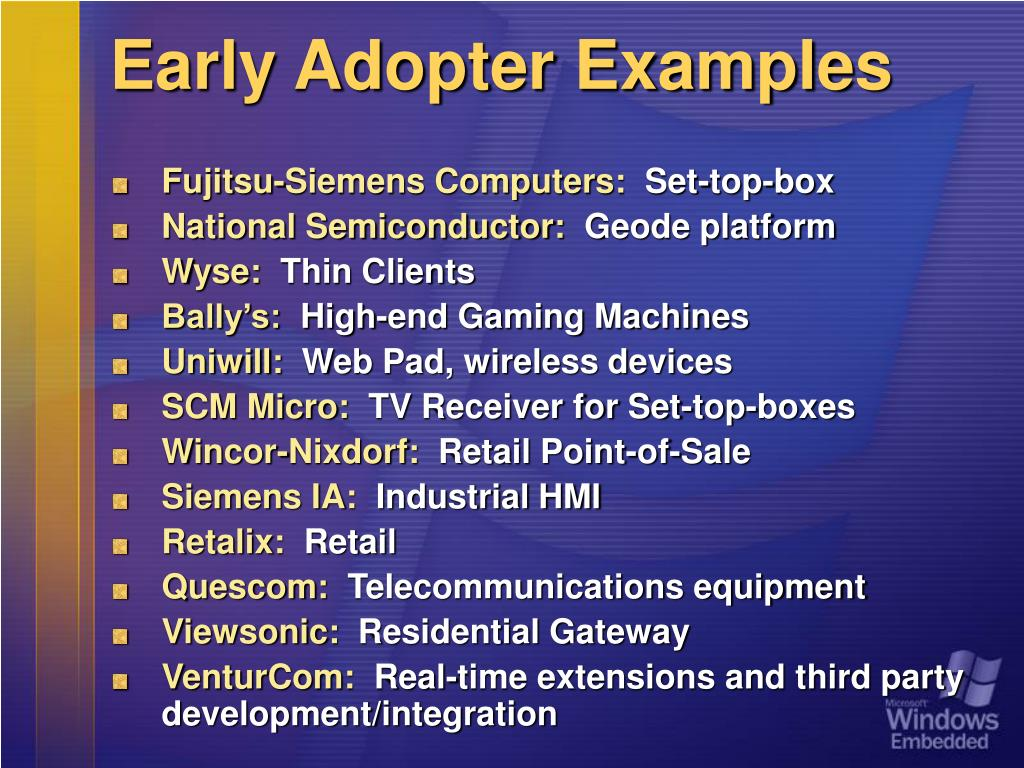 Early Adopter Examples