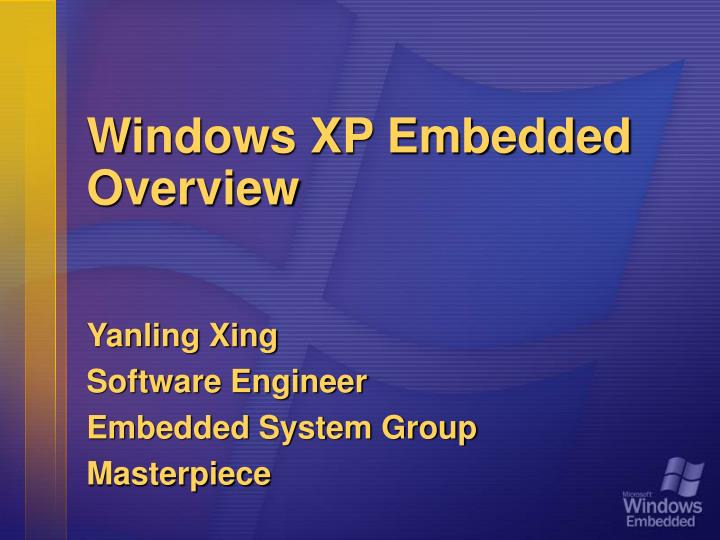 Windows XP Embedded Overview