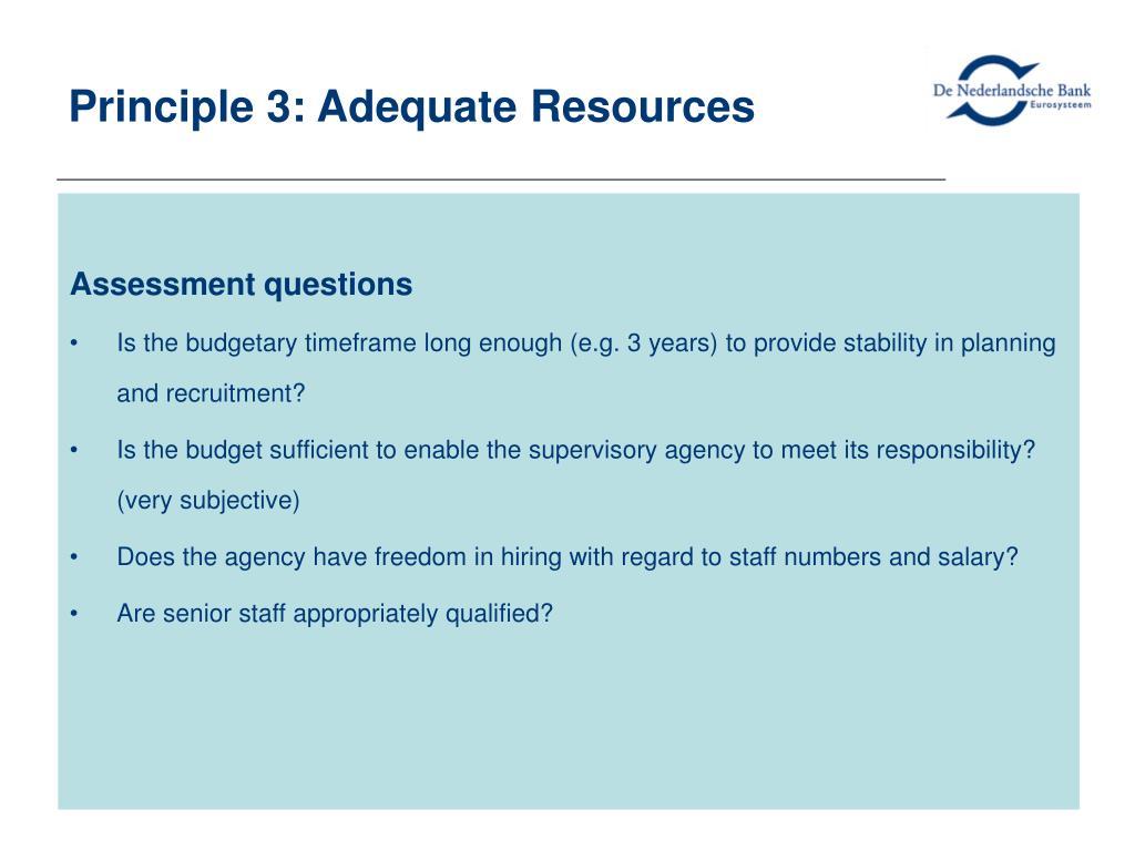 Principle 3: Adequate Resources