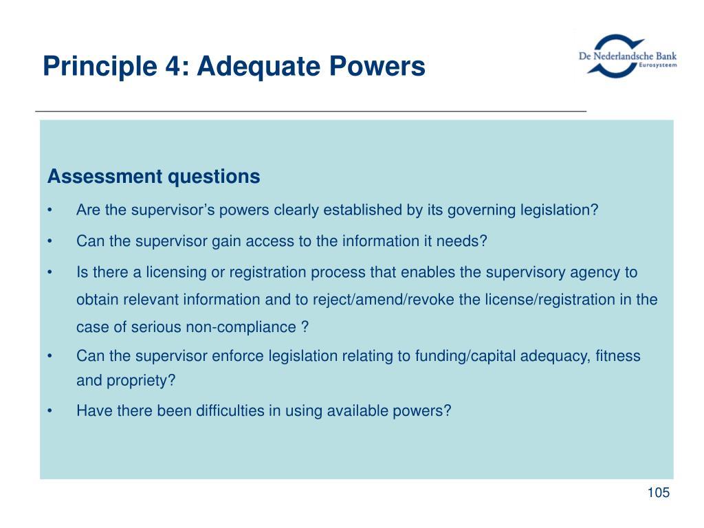 Principle 4: Adequate Powers