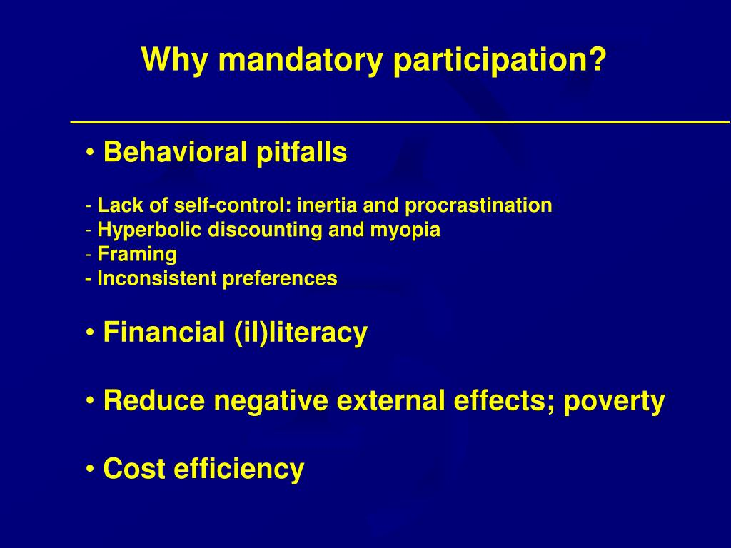 Why mandatory participation?