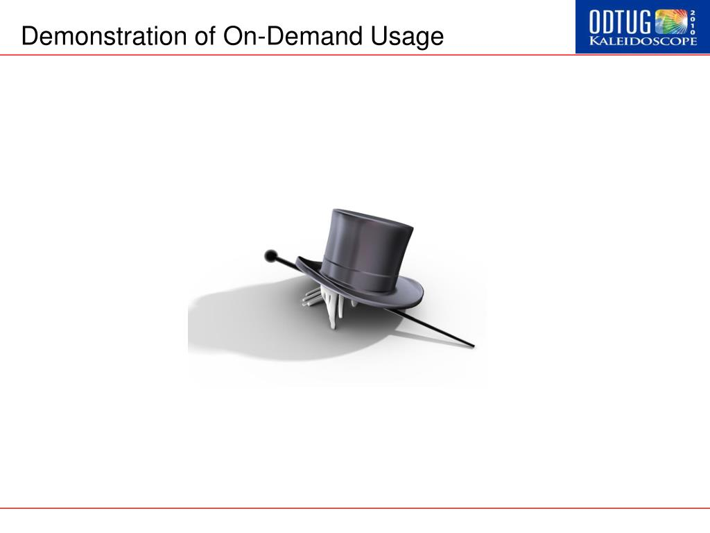 Demonstration of On-Demand Usage