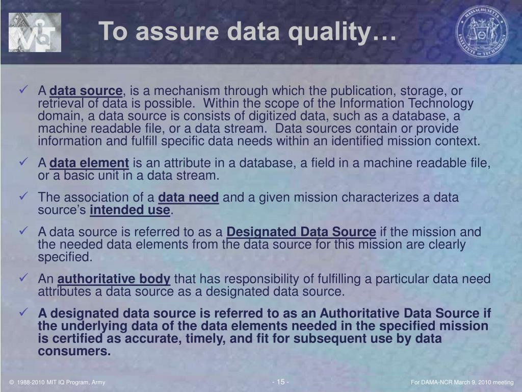 To assure data quality…