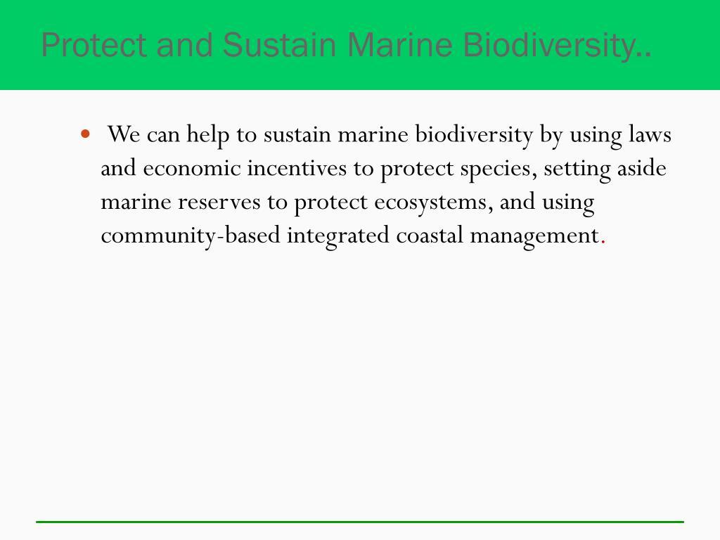 Protect and Sustain Marine Biodiversity..