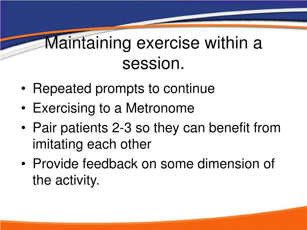 Maintaining exercise within a session.