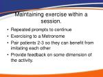 maintaining exercise within a session